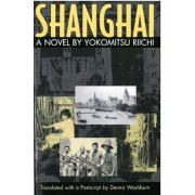 Shanghai: A Novel by Yokomitsu Riichi, Paperback