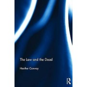 The Law and the Dead by Heather Conway