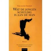 Wat de jongen schuldig is aan de man - Frans van den Ouweland