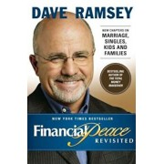 Financial Peace Revisited: New Chapters on Marriage, Singles, Kids and Families, Hardcover/Dave Ramsey