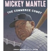 Mickey Mantle: The Commerce Comet, Hardcover
