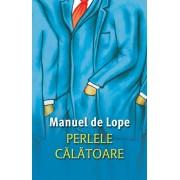 Perlele calatoare/Manuel de Lope
