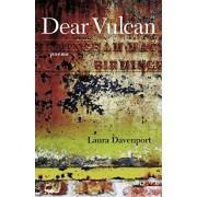 Dear Vulcan: Poems, Paperback/Laura Davenport