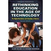 Rethinking Education in the Age of Technology: The Digital Revolution and Schooling in America, Paperback/Allan Collins