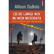Cei de langa noi nu mor niciodata/Allison DuBois