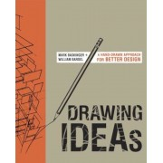 Drawing Ideas: A Hand-Drawn Approach for Better Design, Hardcover