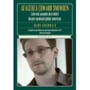 Afacerea Edward Snowden - Glenn Greenwald