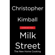 Christopher Kimball's Milk Street: The New Home Cooking, Hardcover