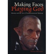 Making Faces, Playing God. Identity and the Art of Transformational Makeup, Paperback/Thomas Morawetz