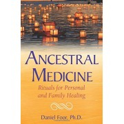 Ancestral Medicine: Rituals for Personal and Family Healing, Paperback