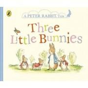 Peter Rabbit Tales - Three Little Bunnies, Hardcover/Beatrix Potter