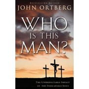 Who Is This Man': The Unpredictable Impact of the Inescapable Jesus, Paperback/John Ortberg