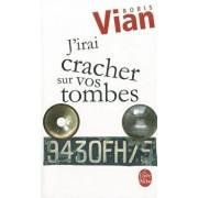 J'Irai Cracher Sur Vos Tombes, Paperback/Boris Vian