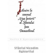 Talcuire la canonul Ziua Invierii al Sfantului Ioan Damaschinul - Sfantul Nicodim Aghioritul