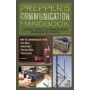 Prepper's Communication Handbook: Lifesaving Strategies for Staying in Contact During and After a Disaster, Paperback/Jim Cobb