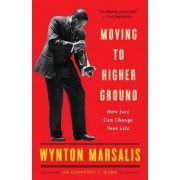 Moving to Higher Ground: How Jazz Can Change Your Life, Paperback