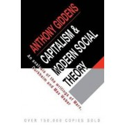 Cambridge Univ Pr Capitalism and Modern Social Theory; An Analysis of the Writings of Marx, Durkheim and Max Weber.