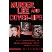 Murder, Lies, and Cover-Ups: Who Killed Marilyn Monroe, Jfk, Michael Jackson, Elvis Presley, and Princess Diana', Hardcover