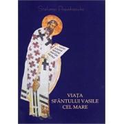 Viata Sfantului Vasile cel Mare - Editia a II-a/Stelianos Papadopoulos