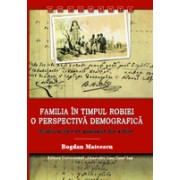 Familia în timpul robiei. O perspectivă demografică. Studiu şi liste de populaţie din arhive