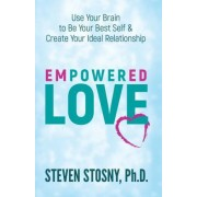 Power Love: Use Your Brain to Be Your Best Self and Create Your Ideal Relationship