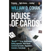 House of Cards. How Wall Street's Gamblers Broke Capitalism, Paperback/William D. Cohan