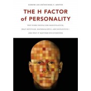 The H Factor of Personality: Why Some People Are Manipulative, Self-Entitled, Materialistic, and Exploitive--And Why It Matters for Everyone, Paperback