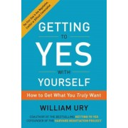 Getting to Yes with Yourself: How to Get What You Truly Want, Paperback