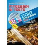 Intrebari si teste pentru obtinerea, permisului de conducere categ B 2018 (cd gratuit inclus)/Dan Teodorescu, Corneliu Ionescu