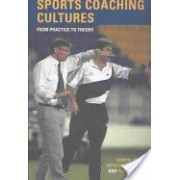 Sports Coaching Cultures - From Practice to Theory (Armour Kathleen M. (Loughborough University UK))(Paperback) (9780415328524)