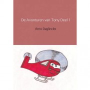 De Avonturen van Tony Deel 1 - Arno Daglinckx