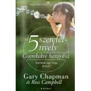 Szeresd úgy hogy érezze! - 5 szeretetnyelv - Gyerekekre hangolva - Gary Chapman