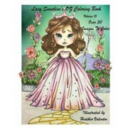 Lacy Sunshine's OZ Coloring Book Volume 15: Adult and Childrens Coloring Book, Paperback/Heather Valentin