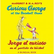 Jorge El Curioso En El Partido de Beisbo/Curious George at the Baseball Game (Bilingual Edition), Paperback/H. A. Rey