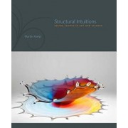 Structural Intuitions: Seeing Shapes in Art and Science, Hardcover/Martin Kemp