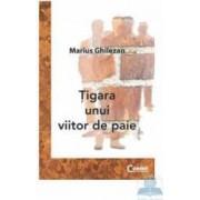 Tigara unui viitor de paie - Marius Ghilezan
