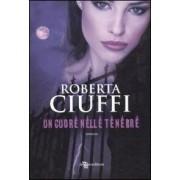 Leggereditore Un cuore nelle tenebre Roberta Ciuffi