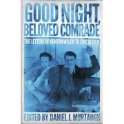 Good Night, Beloved Comrade: The Letters of Denton Welch to Eric Oliver, Hardcover/Daniel J. Murtaugh