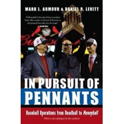 In Pursuit of Pennants: Baseball Operations from Deadball to Moneyball, Paperback/Mark L. Armour