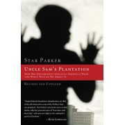 Uncle Sam's Plantation: How Big Government Enslaves America's Poor and What We Can Do about It, Paperback/Star Parker