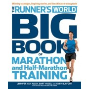 Runner's World Big Book of Marathon and Half-Marathon Training: Winning Strategies, Inpiring Stories, and the Ultimate Training Tools, Paperback