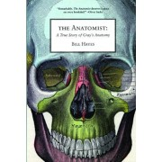 The Anatomist: A True Story of Gray's Anatomy, Paperback