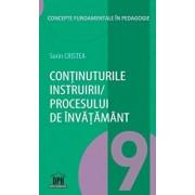 Continuturile instruirii, procesului de invatamant - vol 9/Sorin Cristea