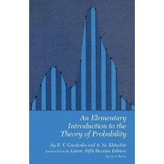 An Elementary Introduction to the Theory of Probability, Paperback/B. V. Gnedenko