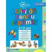 Activitati pentru copii mici. 2-3 ani. Editia a II-a