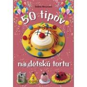 50 tipov na detskú tortu()