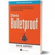 Dieta Bulletproof. Pierde pana la jumatate de kilogram pe zi, recupereaza-ti energia si concentrarea si imbunatateste-ti viata/Dave Asprey
