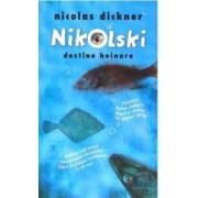 Nikolski - Destine hoinare - Nicolas Dickner