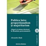 Politica intre proportionalism si majoritarism/Alexandru Radu