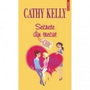Secrete din trecut - Cathy Kelly